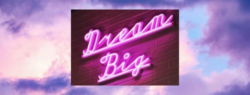 Dream big - dröm stort! Hur vill du ha det på jobbet?